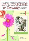 The Greenwood Encyclopedia of Love, Courtship, and Sexuality Through History : The Modern World, Sears, James T., 0313335834