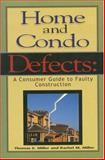Construction Defects and Your Home, Thomas E. Miller and Rachel E. Miller, 0929765834