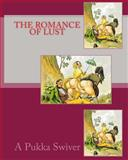 The Romance of Lust, A. Pukka Swiver, 1449585833