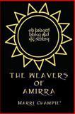 The Weavers of Amirra, Marri Champié, 1468085832