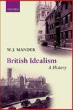 British Idealism: a History, Mander, W. J., 0198705840