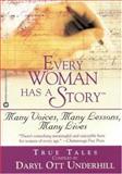 Every Woman Has a Story, Daryl Ott Underhill, 0446675849