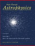 High Energy Astrophysics : Stars, the Galaxy and the Interstellar Medium, Longair, Malcolm S., 0521435846