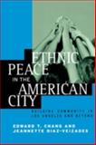 Ethnic Peace in the American City : Building Community in Los Angeles and Beyond, Chang, Edward T. and Diaz-Veizades, Jeannette, 0814715842