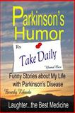 Parkinson's Humor - Funny Stories about My Life with Parkinson's Disease, Beverly Ribaudo, 1478325844