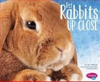 Pet Rabbits up Close, Jeni Wittrock, 1491405848