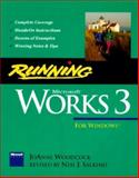 Running Microsoft Works 3 for Windows : The Microsoft Guide to Mastering the Power and Features of Works for Windows, Woodcock, JoAnne and Salkind, Neil J., 1556155840