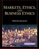 Markets, Ethics, and Business Ethics, Scalet, Steve, 0205785840