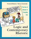 Logic and Contemporary Rhetoric : The Use of Reason in Everyday Life, Kahane, Howard and Cavender, Nancy M., 0534535844