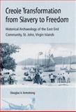 Creole Transformation from Slavery to Freedom, DOUGLAS V. ARMSTRONG, 0813025842