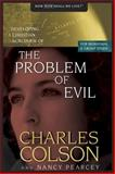 The Problem of Evil, Charles W. Colson and Nancy Pearcey, 0842355847
