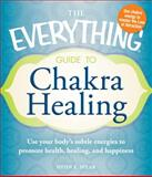 The Everything Guide to Chakra Healing, Heidi Spear, 1440525846