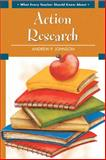 What Every Teacher Should Know about Action Research, Johnson, Andrew P., 0137155840
