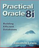 Practical Oracle8i : Building Efficient Databases, Lewis, Jonathan, 0201715848