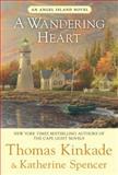 A Wandering Heart, Thomas Kinkade and Katherine Spencer, 0425245845