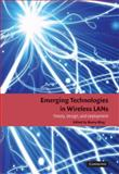 Emerging Technologies in Wireless LANs : Theory, Design, and Deployment, Peter J Hubner, 0521895847