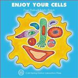 Enjoy Your Cells, Fran Balkwill, 0879695846
