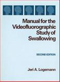 Manual for the Videofluorographic Study of Swallowing 2nd Edition