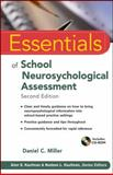 Essentials of School Neuropsychological Assessment, Miller, Daniel C., 1118175840