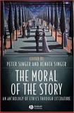 The Moral of the Story : An Anthology of Ethics Through Literature, , 1405105844