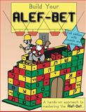 Build Your Alef Bet, Elliott Michaelson, 1468195840