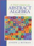 A First Course in Abstract Algebra 9780130115843