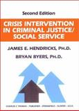 Crisis Intervention in Criminal Justice/Social Service, James E. Hendricks, Bryan Byers, 0398065845