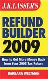Refund Builder 2009, J. K. Lasser Institute Staff and Barbara Weltman, 0470475846