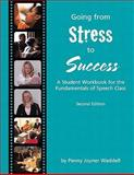 Going from Stress to Success : A Student Workbook for the Fundamentals of Speech Class, Waddell, 0536355843