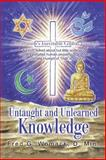 Untaught and Unlearned Knowledge, Fred G. Womack, 059521584X