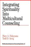 Integrating Spirituality into Multicultural Counseling, Fukuyama, Mary A. and Sevig, Todd D., 0761915842