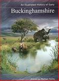 An Illustrated History of Early Buckinghamshire, Farley, Mike, 0955815843