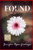 Found by Love, Jennifer Bryan Yarbrough, 1500205842