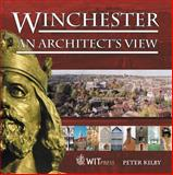Winchester - an Architect's View : An Architect's View, Kilby, Peter, 1853125849