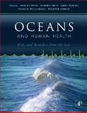Oceans and Human Health : Risks and Remedies from the Seas, , 0123725844