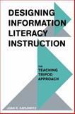 Designing Information Literacy Instruction, Joan R. Kaplowitz, 0810885840