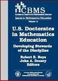 U. S. Doctorates in Mathematics Education : Developing Stewards of the Discipline, Robert E. Reys and John A. Dossey, 0821845845