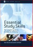 Essential Study Skills : The Complete Guide to Success at University, Sinfield, Sandra and Burns, Tom, 1412945844