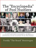 The Encyclopedia of Pool Hustlers, Freddy Bentivegna, 1490475842