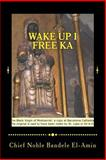 Wake up I Free Ka, Bandele El-Amin, 1494365847