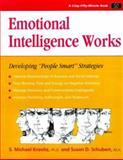 "Emotional Intelligence Works : Developing ""People Smart"" Strategies, S. Michael Kravitz, Susan D. Schubert, 1560525843"