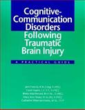 Cognitive-Communication Disorders Following Traumatic Brain Injury : A Practical Guide, Freund, Jane, 0127845844