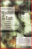 Wisdom of the East : Tales of Spirituality, Inspiration and Love, Suntree, Susan, 0737305843