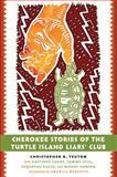 Cherokee Stories of the Turtle Island Liars' Club, Christopher B. Teuton, 0807835846