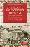 The Second Part of King Henry VI, Part 2 : The Cambridge Dover Wilson Shakespeare, Shakespeare, William, 1108005845