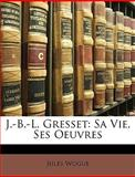 J -B -L Gresset, Jules Wogue, 1148395849