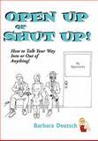 Open up or Shut Up!, Barbara Deutsch, 1463425848
