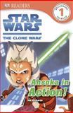 DK Readers: Star Wars: the Clone Wars: Ahsoka in Action!, Dorling Kindersley Publishing Staff, 1465405844