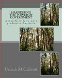 Harnessing the Power of Government, Patrick Callioni, 1492135844
