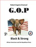 G. O. P Black and Strong, Robert Emanuel, 149534584X